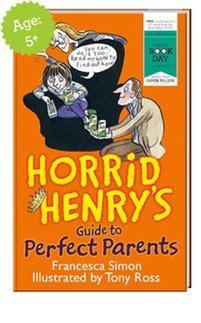 Horrid Henrys Guide to Perfect Parents